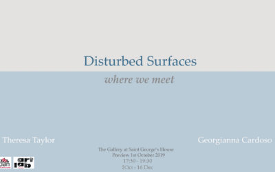 Georgianna Cardoso and Theresa Taylor  Disturbed Surfaces: Where we meet
